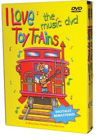 I Love Toy Trains- The Music DVD
